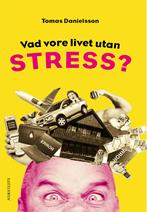 Vad vore livet utan stress - Slutsåld